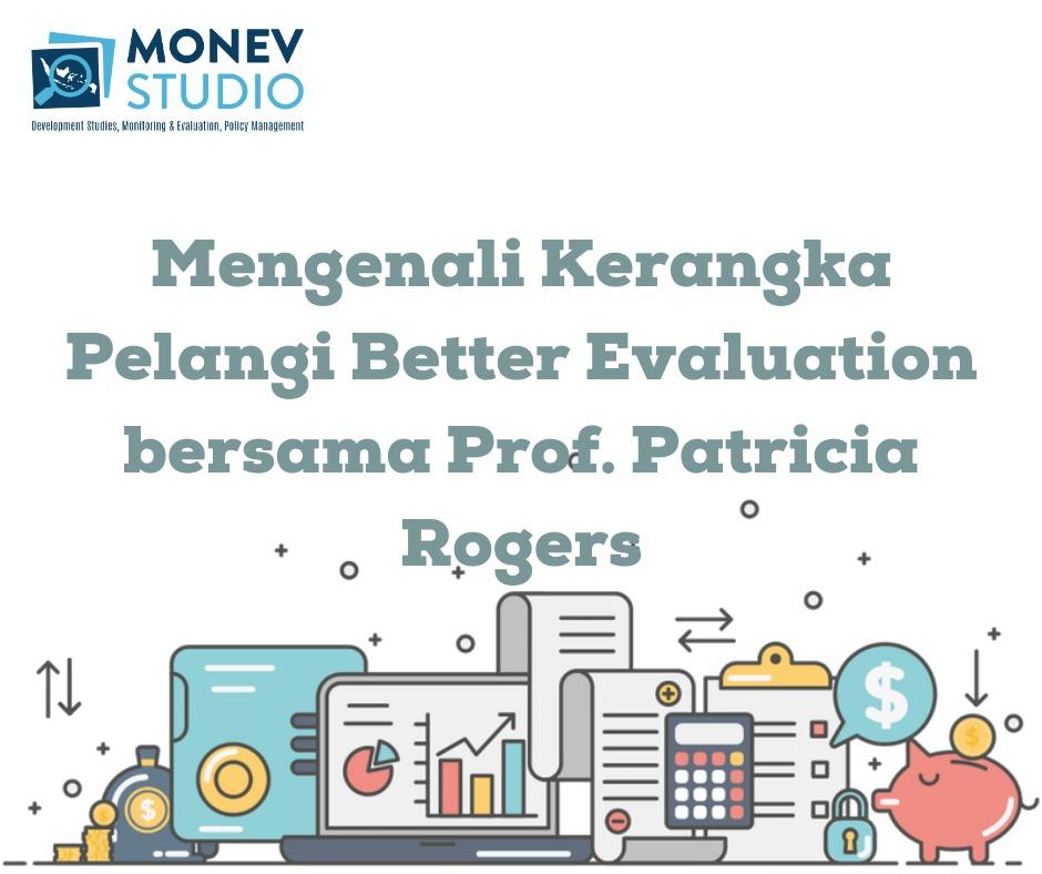 Belajar MONEV: Mengenali Kerangka Pelangi Better Evaluation bersama Prof. Patricia Rogers